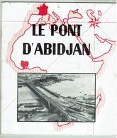 Le Pont D'Abidjan- Brochure Sur Sa Construction 1958 & Son Intérêt Pour La Côte D'Ivoire- 20 Pages Format 21x24cm - Géographie