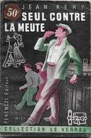 Seul Contre La Meute Par Jean Kery - Le Verrou N°16- Ferenczi - - Ferenczi