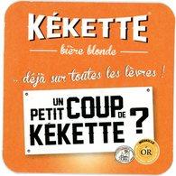 Kékette. Bière Blonde. Déjà Sur Toutes Les Lèvres! Un Petit Coup De Kékette? Médaille D'or Mulhouse. France. - Sous-bocks