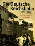 Die Deutsche Reichsbahn 1939-1945. Zwischen Ostfront Und Atlantikwall - Bücher
