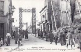 60 - Oise - CREIL - Rue De La Republique - Maison Incendiée Par Les Allemands- Entrée Du Nouveau De Fer -guerre 1914 - Creil