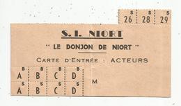 Carte D'entrée : Acteurs , S.I. Niort, LE DONJON DE NIORT,  Frais Fr 1.55 E - Tickets D'entrée