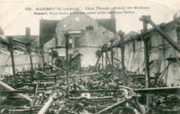 FRANCE - Hazebrouck Bombarde - World War One (La Guerre) -  Usine Plancke Galerie Des Macies - Guerra 1914-18