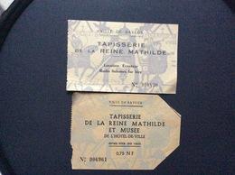 2 TICKETS D'ENTREE Tapisserie De La Reine Mathilde  VILLE DE BAYEUX - Tickets D'entrée