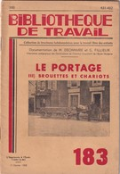Bibliothèque De Travail, N° 183, Le Portage (III) Brouettes Et Chariots 1952 - Libri, Riviste, Fumetti