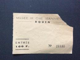 TICKET D'ENTREE Musée De Cire Jeanne D'Arc  ROUEN - Tickets D'entrée