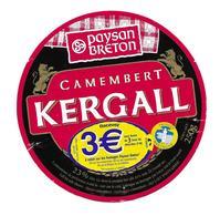 ETIQUETTE De FROMAGE. CAMEMBERT Fabriqué En BRETAGNE..KERGALL..Paysan Breton..LORCO à PONT SCORFF ( 56)..Recevez 3 E - Kaas