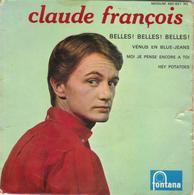 """CLAUDE FRANCOIS """"BELLES! BELLES! BELLES! - MOI JE PENSE ENCORE A TOI - VENUS EN BLUE-JEANS - HEY."""" DISQUE VINYL 45 TOURS - Other - French Music"""