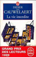 La Vie Interdite De Didier Van Cauwelaert (1999) - Livres, BD, Revues