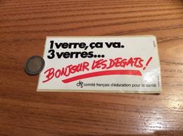 """Autocollant, Sticker """"1 Verre ça Va - 3 Verres BONJOUR LES DEGATS - Cfes Comité Français D'éducation Pour La Santé"""" - Pegatinas"""