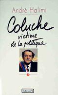 Coluche Victime De La Politique De André Halimi (1981) - Politik
