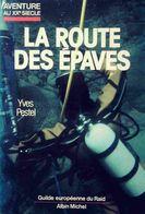 La Route Des épaves De Yves Pestel (1985) - Bücher, Zeitschriften, Comics
