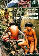 L'adieu Aux Yanomani De Alain Kerjean (1991) - Reizen