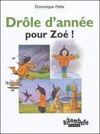 Drôle D'année Pour Zoé ! De Dominique Falda (2006) - Zonder Classificatie