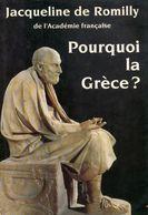 Pourquoi La Grèce ? De Jacqueline De Romilly (1992) - Books, Magazines, Comics