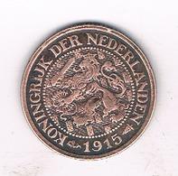 1 CENT 1915 NEDERLAND  /1314/ - [ 3] 1815-… : Royaume Des Pays-Bas