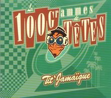 Les 100 GRAMMES DE TETES - Tit' Jamaïque - CD - CRASH DISQUES - Reggae