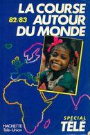 La Course Autour Du Monde 82/83 De Roger Bourgeon (1983) - Reizen
