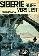 Sibérie Ruée Vers L'est De Alfred Max (1976) - Reizen