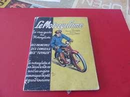 Le Motocyclisme , Par Henry DUDON, Le Vrai Guide Du Motocycliste - Motor Bikes