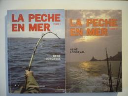 La Pêche En Mer - Tome I Et Tome II - LONGEVAL René - Chasse/Pêche