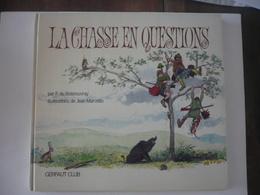La Chasse En Questions - BOISROUVRAY Fernand - Chasse/Pêche