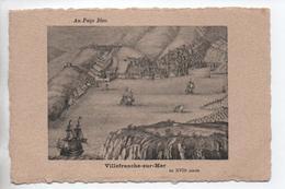 VILLEFRANCHE SUR MER AU XVII° SIECLE - AU PAYS BLEU - Villefranche-sur-Mer