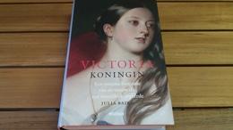 Victoria, Koningin (een Intieme Biografie Van De Vrouw Die Een Wereldrijk Regeerde) - Histoire