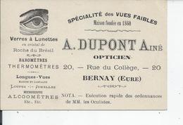 BERNAY Carte De Visite   A DUPONT  Opticien Rue Du College - Bernay