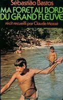 Ma Forêt Au Bord Du Grand Fleuve De Sebastiao Bastos (1977) - Reizen