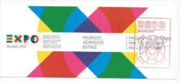 EXPO UNIVERSELLE MILAN 2015. Billet Entrée, état Neuf, Avec Tampon Officiel Au Recto Du Ticket. - Tickets D'entrée