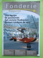 FONDERIE Magazine N°32 De Février 2013 (voir Sommaire) L'hydravion Donnet-Levêque De 1912 - Autres