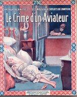 Le Crime D'un Aviateur Par Arthur Bernède / Les Nouveaux Exploits De Chantecoq /Romans Célèbres De Drame Et D'amour N°95 - Books, Magazines, Comics