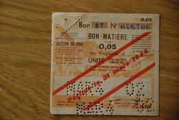 Rationnement - Bon Billet Matiere BT 0,05 Bois Surcharge Mars 1944 - Historical Documents