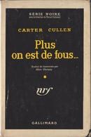Carter CULLEN Plus On Est De Fous... Série Noire N°394 (EO, 1957) - Série Noire