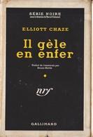 Elliott CHAZE Il Gèle En Enfer Série Noire N°196 (EO, 1954) - Série Noire