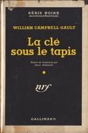 William Campbell GAULT La Clé Sous Le Tapis Série Noire N°195 (EO, 1954) - Série Noire