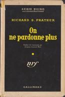 Richard PRATHER On Ne Pardonne Plus Série Noire N°128 (EO, 1952) - Série Noire
