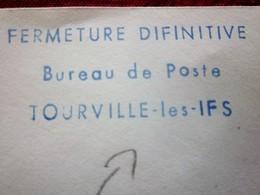 CURIOSITÉ 1963 CACHET GRIFFE POSTAL FERMETURE DÉFINITIVE DU BUREAU DE POSTE DE TOURVILLE-LES-IFS -Timbre Seul Sur Lettre - Curiosidades: 1960-69 Cartas