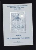 DICTIONNAIRES DE LA PHILATELIE BELGE TOME 4  : L ECONOMIE Par Jean OTH 173 Pages - Manuali