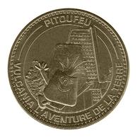 Monnaie De Paris , 2013 , Saint Ours Les Roches , Vulcania , L'aventure De La Terre , Pitoufeu - Monnaie De Paris