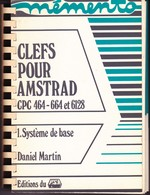 Clefs Pour Amstrad CPC 464 664 6128- 1. Système De Base - Informatique