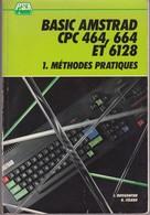 Basic Amstrad CPC 464-664 Et 6128 – 1. Méthodes Pratiques - Informatique