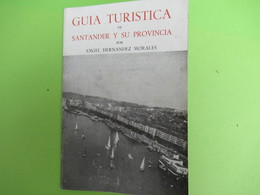 Petit Guide Touristique/ESPAGNE/Guia Turistica De SANTANDER Y Su Provincia/ Angel Hernandez Morales//Vers 1950  PGC400 - Tourism Brochures