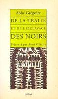 De La Traite Et De L'esclavage Des Noirs De Abbé Henri Grégoire (2005) - Non Classés
