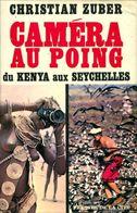 Caméra Au Poing Du Kenya Aux Seychelles De Christian Zuber (1969) - Reizen