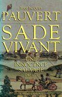 Sade Vivant Tome I : Une Innocence Sauvage (1740-1777) De Jean-Jacques Pauvert (1986) - Historisch