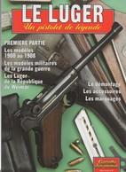 LE LUGER  UN PISTOLET DE LEGENDE  P.08 - Armi Da Collezione