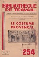 Bibliothèque De Travail, N° 254, Le Costume Provençal 1953 - Libri, Riviste, Fumetti