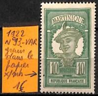 [836977]TB//*/Mh-France (Ex Colonie) Martinique 1922 - N° 93-VAR, Grain Dans Le Papier - Martinique (1886-1947)